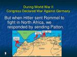 during world war ii congress declared war against germany93