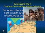 during world war ii congress declared war against germany94