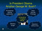 is president obama another george w bush7