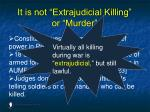 it is not extrajudicial killing or murder151