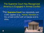 the supreme court has recognized america is engaged in armed conflict