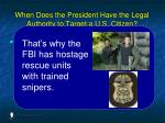 when does the president have the legal authority to target a u s citizen13