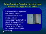 when does the president have the legal authority to target a u s citizen15
