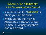 where is the battlefield in the struggle against al qaeda90