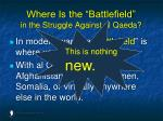 where is the battlefield in the struggle against al qaeda91