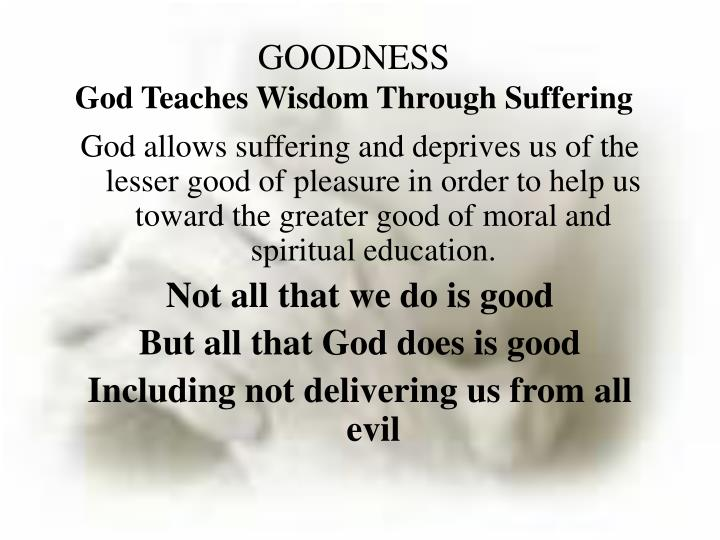 through suffering comes knowledge Many christians suffer because they're too busy seeking carnal knowledge   delights in coming immediately to try to steal what's been sown in their heart.