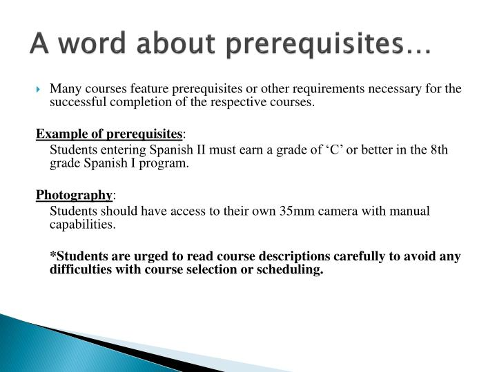 A word about prerequisites…