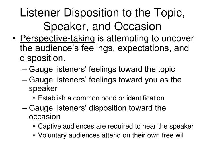 Listener disposition to the topic speaker and occasion