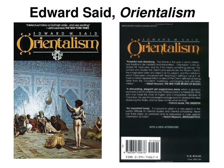 summary of on orientalism by edward Synopsis edward said's book orientalism has been profoundly influential in a diverse range of disciplines since its publication in 1978 in this engaging and lavishly illustrated interview he talks about the context within which the book was conceived, its main themes, and how its original thesis relates to the contemporary.