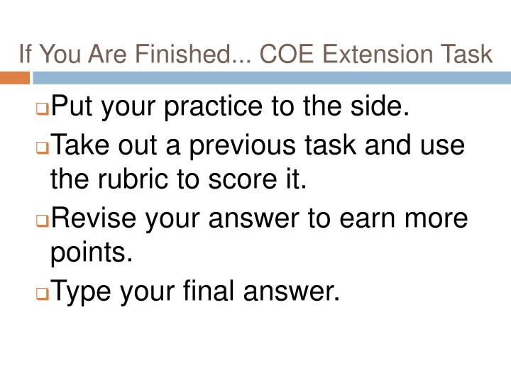 If You Are Finished... COE Extension Task