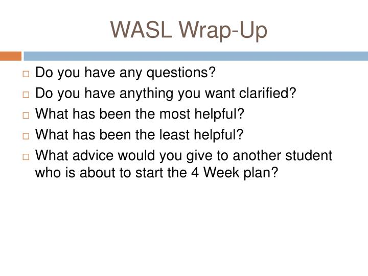 WASL Wrap-Up
