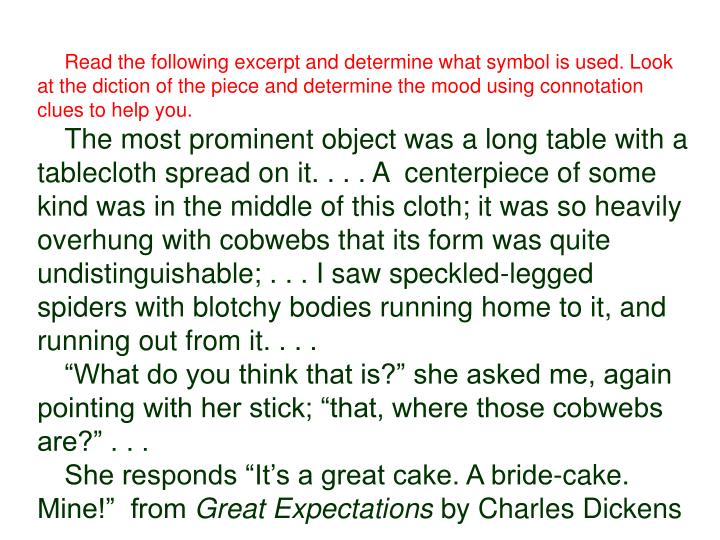 Read the following excerpt and determine what symbol is used. Look at the diction of the piece and determine the mood using connotation clues to help you.