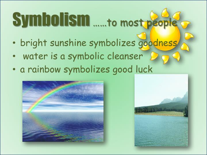 Symbolism to most people
