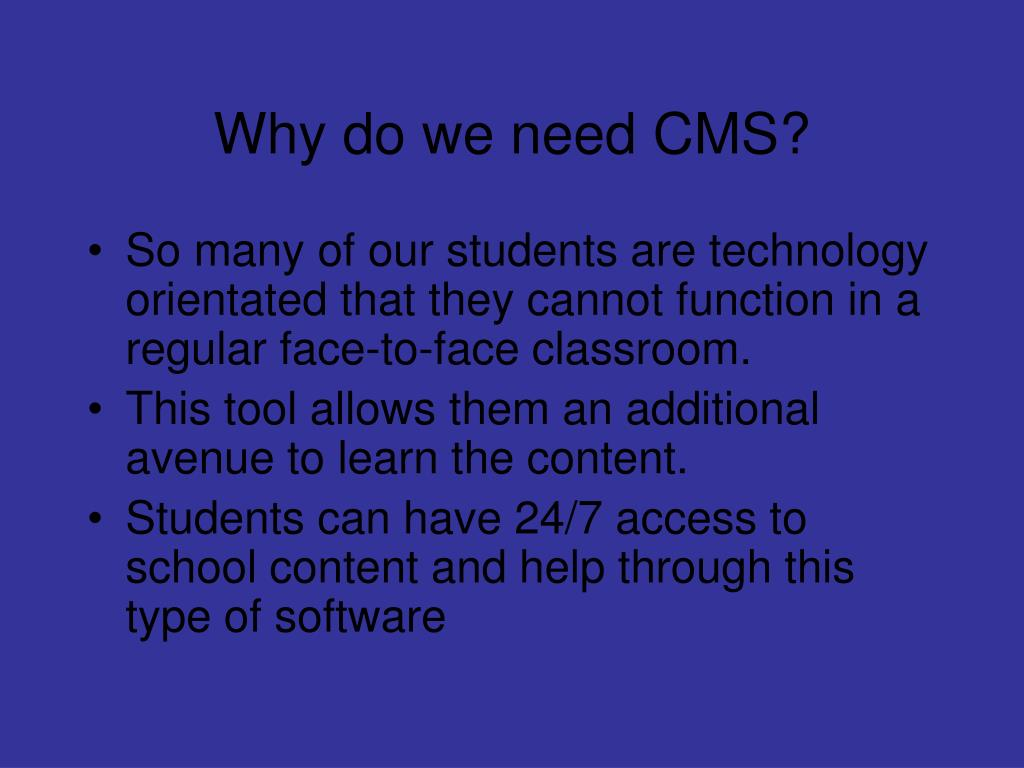 Why do we need CMS?