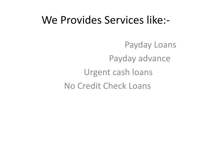 We provides services like