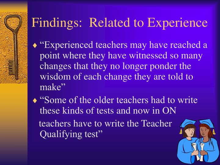 Findings:  Related to Experience