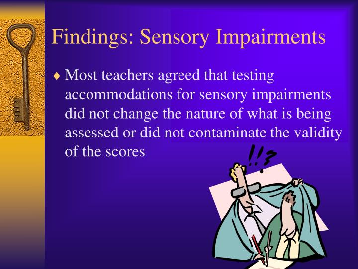 Findings: Sensory Impairments