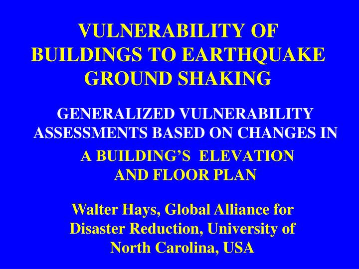 Vulnerability of buildings to earthquake ground shaking