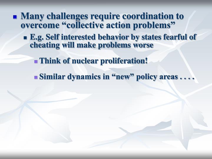 """Many challenges require coordination to overcome """"collective action problems"""""""