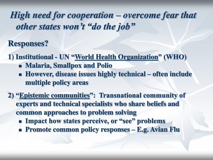 """High need for cooperation – overcome fear that other states won't """"do the job"""""""