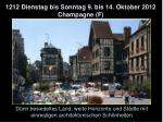 1212 dienstag bis sonntag 9 bis 14 oktober 2012 champagne f