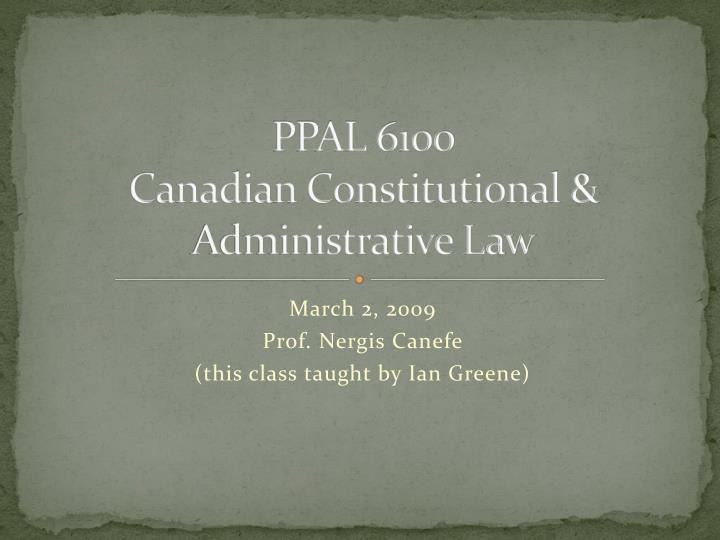 ppal 6100 canadian constitutional administrative law n.