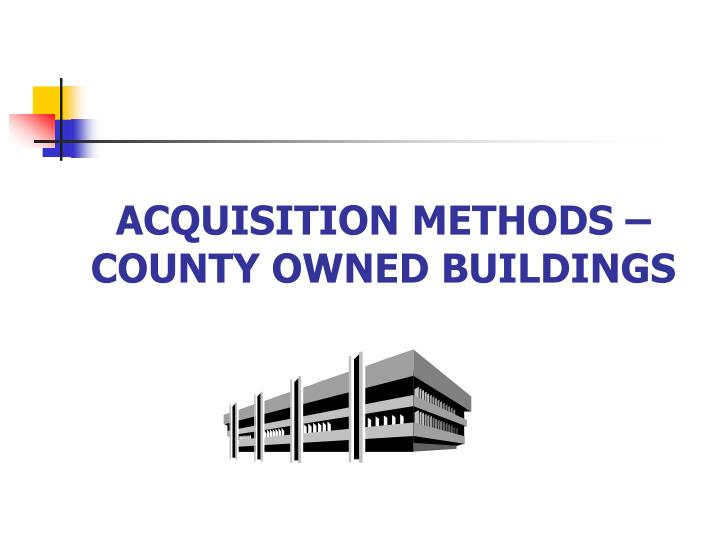 acquisition methods county owned buildings n.