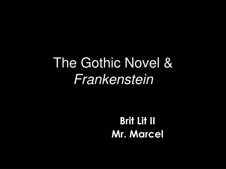 frankenstein gothic novel essay Essay preview frankenstein as a gothic novel the gothic tradition highlights the grotesque, relies on mysterious and remote settings, and is intended to evoke fear all of these are evident in mary shelley's frankenstein, especially in chapter five.