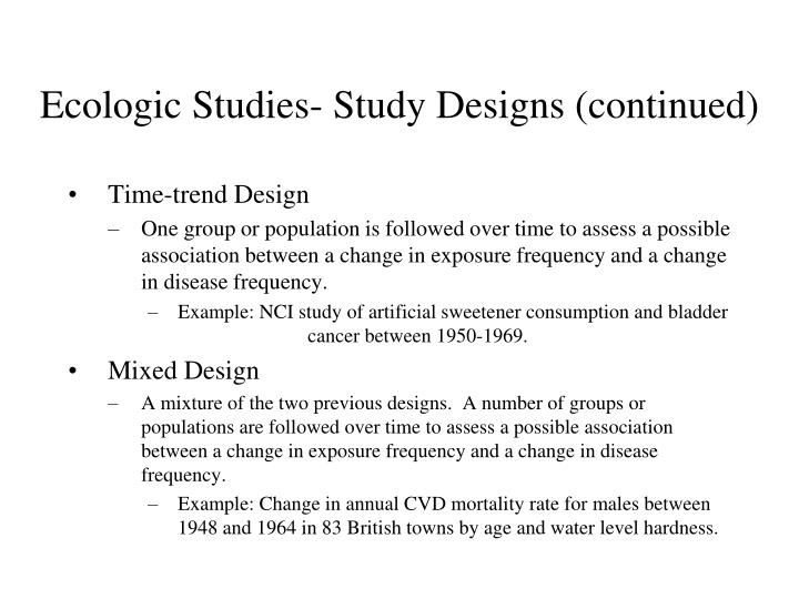 Ecologic Studies- Study Designs (continued)
