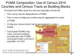 puma composition use of census 2010 counties and census tracts as building blocks12