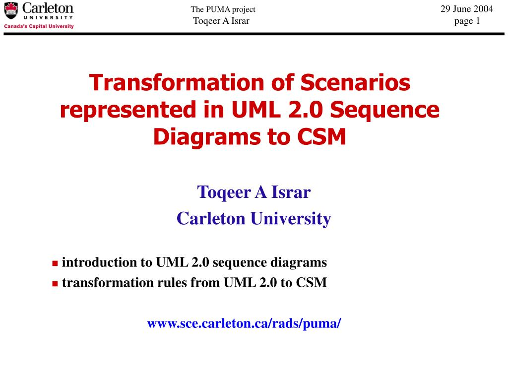 transformation of scenarios represented in uml 2 0 sequence diagrams to csm l.