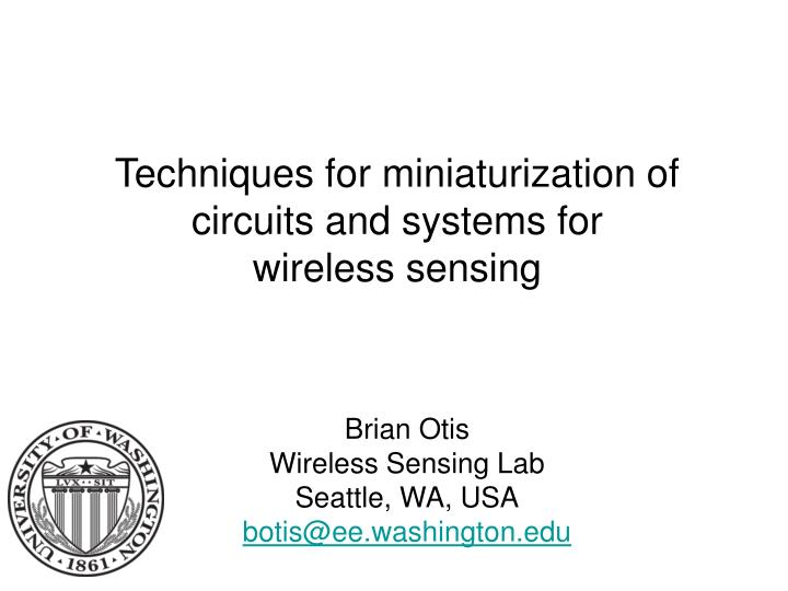 Techniques for miniaturization of circuits and systems for