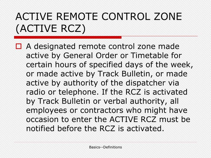ACTIVE REMOTE CONTROL ZONE (ACTIVE RCZ)