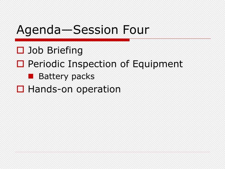 Agenda—Session Four