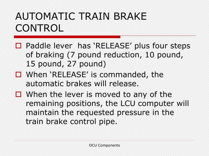 AUTOMATIC TRAIN BRAKE CONTROL