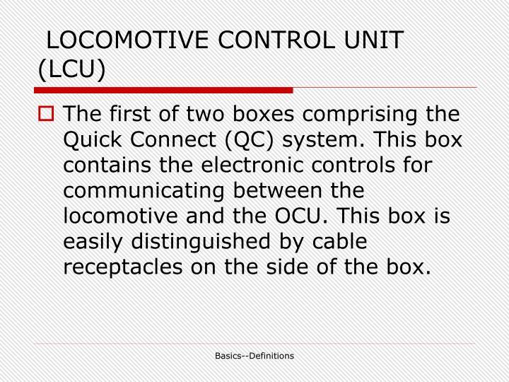 LOCOMOTIVE CONTROL UNIT (LCU)