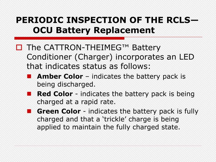 PERIODIC INSPECTION OF THE RCLS—OCU Battery Replacement
