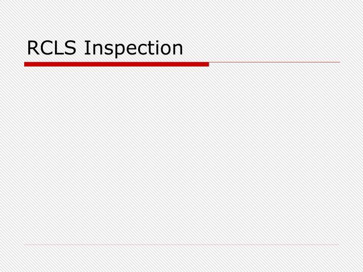 RCLS Inspection