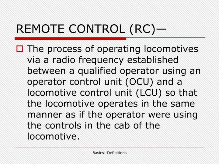REMOTE CONTROL (RC)—