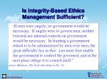 is integrity based ethics management sufficient