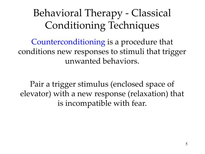 Behavioral Therapy - Classical Conditioning Techniques