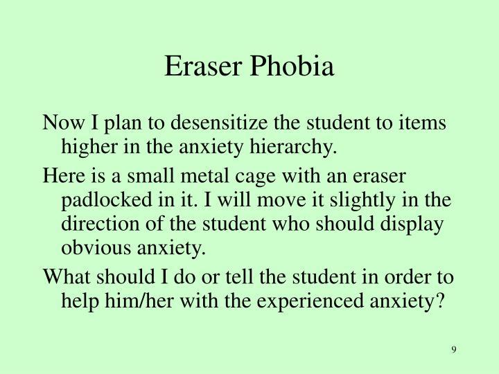 Eraser Phobia