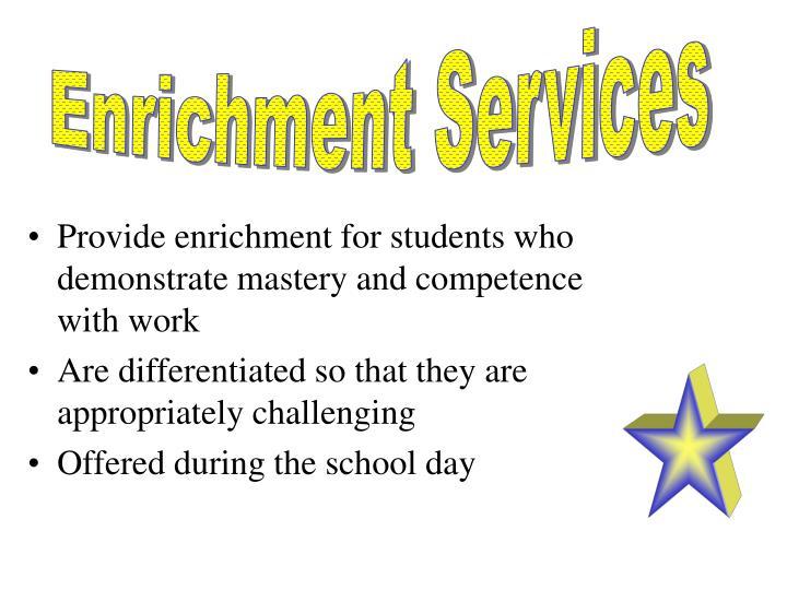 Enrichment Services