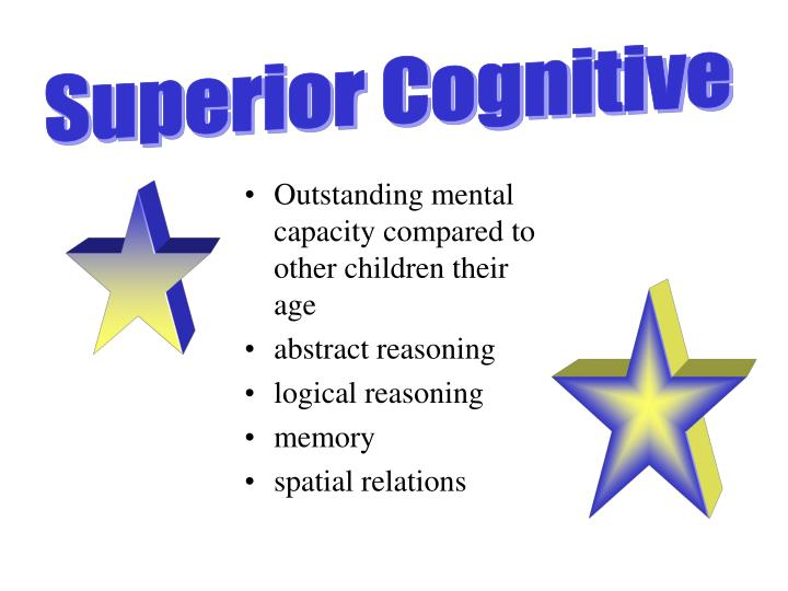 Outstanding mental capacity compared to other children their age