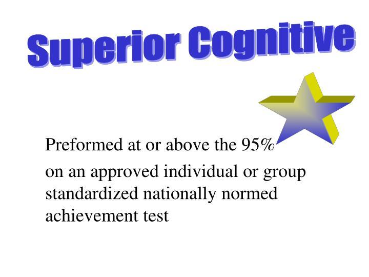 Superior Cognitive