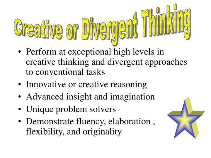 Creative or Divergent Thinking