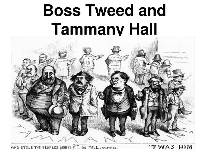 Boss Tweed and Tammany Hall