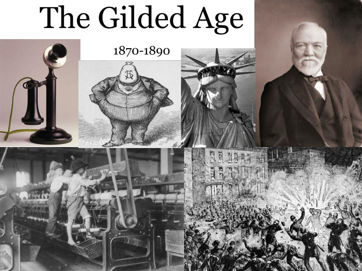 The gilded age 1870 1890