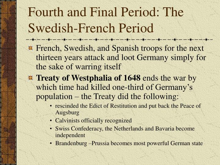 Fourth and Final Period: The Swedish-French Period