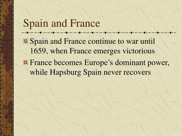 Spain and France